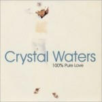 Crystal Waters - 100 Pure Love